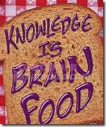 knowledge is brain food